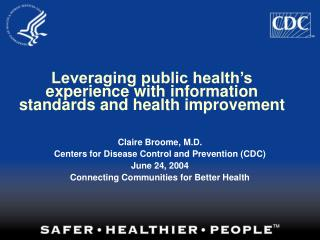 Leveraging public health's experience with information standards and health improvement