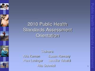 2010 Public Health Standards Assessment Orientation