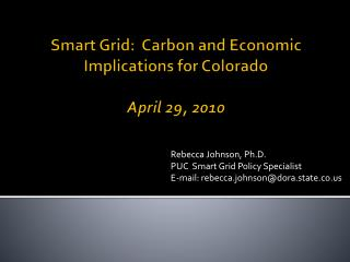 Smart Grid:  Carbon and Economic  Implications for Colorado April 29, 2010