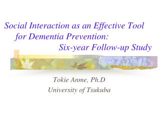 Tokie Anme, Ph.D                   University of Tsukuba