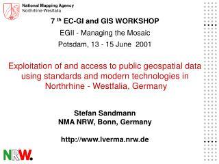 7  th  EC-GI and GIS WORKSHOP EGII - Managing the Mosaic  Potsdam, 13 - 15 June  2001