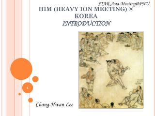 HIM (HEAVY ION MEETING) @ KOREA INTRODUCTION