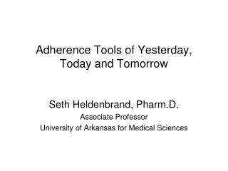 Adherence Tools of Yesterday, Today and Tomorrow