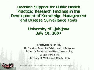 Sherrilynne Fuller, PhD Co-Director, Center for Public Health Informatics