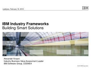 IBM Industry Frameworks Building Smart Solutions