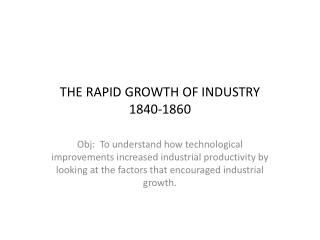 THE RAPID GROWTH OF INDUSTRY 1840-1860