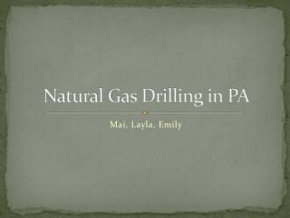 Natural Gas Drilling in PA