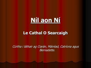 Níl aon Ní Le  Cathal  O  Searcaigh