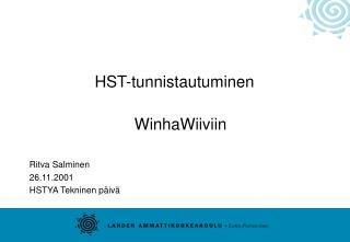 HST-tunnistautuminen WinhaWiiviin Ritva Salminen 26.11.2001 HSTYA Tekninen päivä