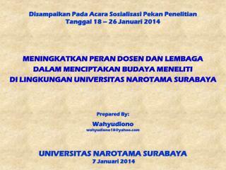 Disampaikan Pada Acara Sosialisasi Pekan Penelitian Tanggal  18 – 26  Januari  2014