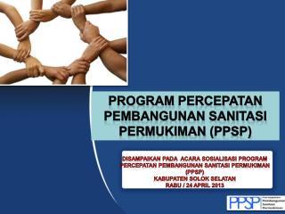 Program  PERCEPATAN PEMBANGUNAN SANITASI PERMUKIMAN ( PPSP )