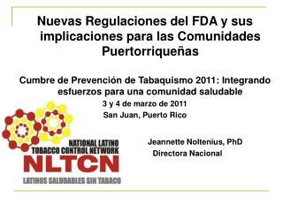 Nuevas Regulaciones del FDA y sus implicaciones para las Comunidades Puertorrique ñ as