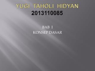 TUGAS AKUNTANSI SEMESTER 3 BAB I     YUGI TAHOLI HIDYAN 2013