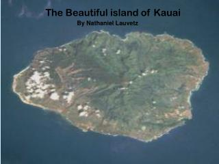 The Beautiful island of Kauai
