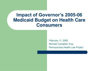 Impact of Governor's 2005-06 Medicaid Budget on Health Care Consumers