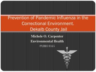 Prevention of Pandemic Influenza in the Correctional Environment. Dekalb  County Jail