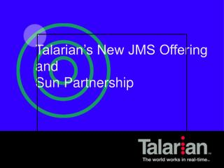 Talarian's New JMS Offering and Sun Partnership