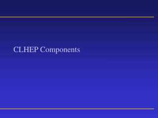 CLHEP Components