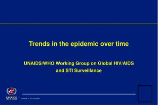 Trends in the epidemic over time