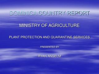 DOMINICA COUNTRY REPORT