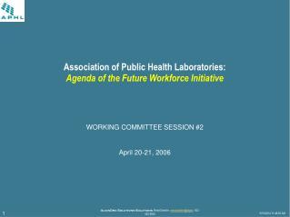 Association of Public Health Laboratories: Agenda of the Future Workforce Initiative
