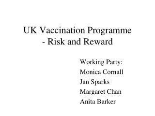UK Vaccination Programme - Risk and Reward