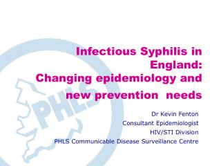 Infectious Syphilis in England: Changing epidemiology and new prevention  needs