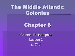 The Middle Atlantic Colonies Chapter 6