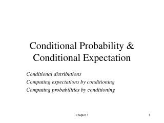 Conditional Probability  Conditional Expectation
