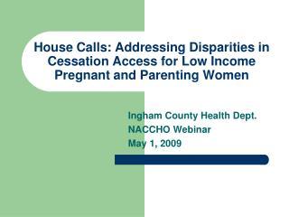 Ingham County Health Dept. NACCHO Webinar May 1, 2009