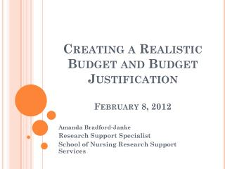 Creating a Realistic Budget and Budget  Justification February 8, 2012