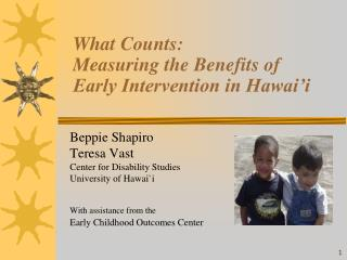 What Counts: Measuring the Benefits of Early Intervention in Hawai'i
