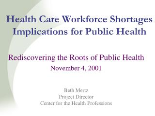 Health Care Workforce Shortages Implications for Public Health