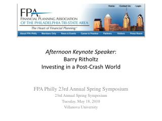 Afternoon Keynote Speaker :  Barry Ritholtz Investing in a Post-Crash World
