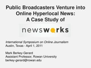 Public Broadcasters Venture into Online Hyperlocal News:  A Case Study of