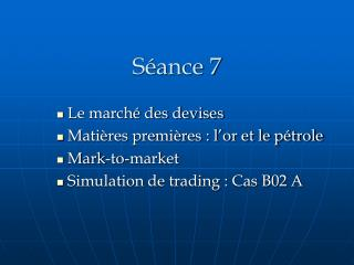 S�ance 7