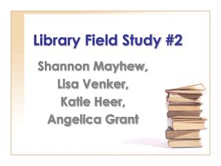 Library Field Study #2