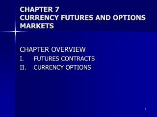 CHAPTER 7 CURRENCY FUTURES AND OPTIONS MARKETS