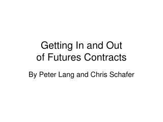 Getting In and Out of Futures Contracts