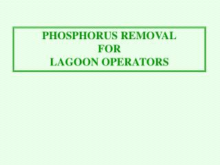 PHOSPHORUS REMOVAL FOR LAGOON OPERATORS