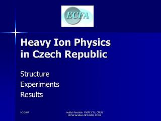 Heavy Ion Physics  in Czech Republic