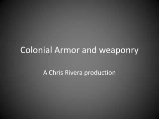 Colonial Armor and weaponry