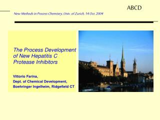 The Process Development of New Hepatitis C Protease Inhibitors Vittorio Farina,