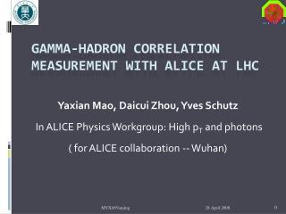 Gamma- Hadron  Correlation  MeasureMENT  WITH ALICE at LHC