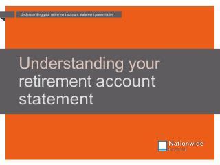 Understanding your  retirement  account statement