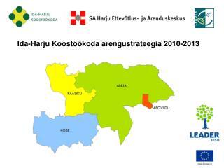 Ida-Harju Koostöökoda arengustrateegia 2010-2013