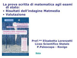 La prova scritta di matematica agli esami di stato: Risultati dell'indagine Matmedia Valutazione