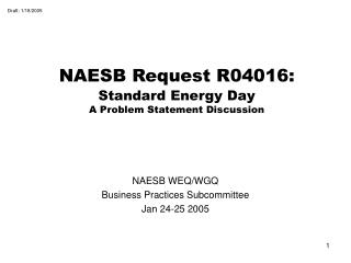 NAESB Request R04016: Standard Energy Day A Problem Statement Discussion
