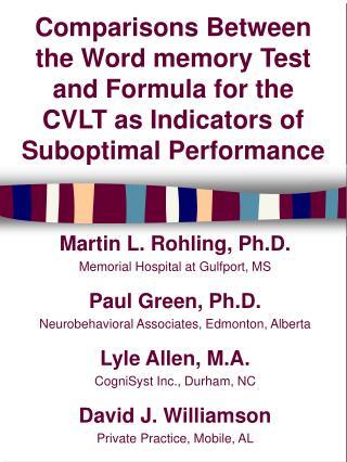 Martin L. Rohling, Ph.D. Memorial Hospital at Gulfport, MS Paul Green, Ph.D.