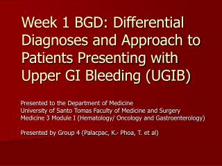 Presented to the Department of Medicine University of Santo Tomas Faculty of Medicine and Surgery